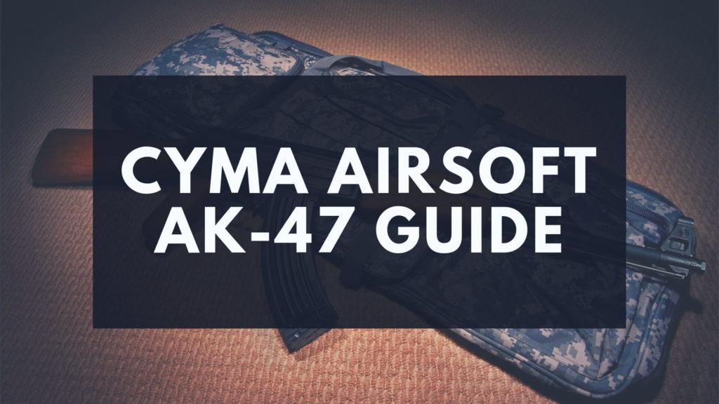 cyma-airsoft-ak47-guide