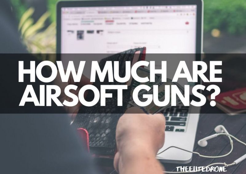 how Much Are Airsoft Guns